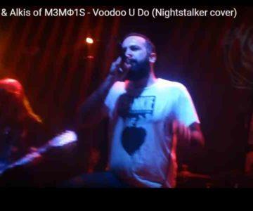 Voodoo U Do (Nightstalker) w/ Akis (M3Φf1s)